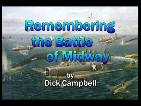 Remembering the Battle of Midway by Dick Campbell