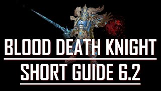 Blood Death Knight Guide 6.2 - Peroxcyde (Short)