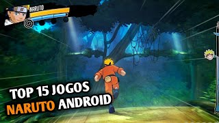 INSANO!! Top 15 Melhores Jogos De Naruto para Android 2019