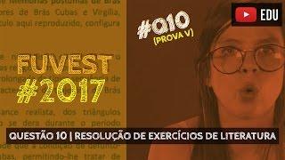 RESOLUÇÃO FUVEST 2017 #Literatura | Questão 10 (Memórias Póstumas)