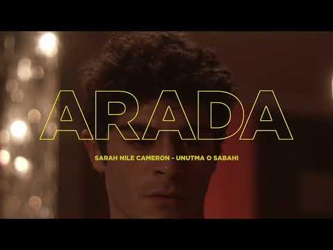 ARADA / Sarah Nile Cameron - Unutma O Sabahı