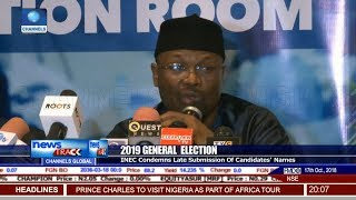 2019 General Election: INEC Condemns Late Submission Of Candidates' Names