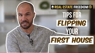 Tips For Flipping Your First House