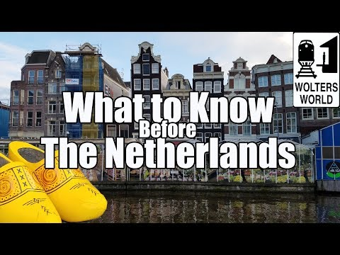 Visit The Netherlands - What to Know Before You Visit The Ne
