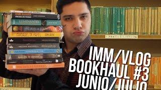 IMM Vlog/BookHaul #3 Junio/Julio
