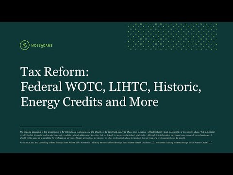 Tax Reform: Federal WOTC, LIHTC, Historic, Energy Credits, and More