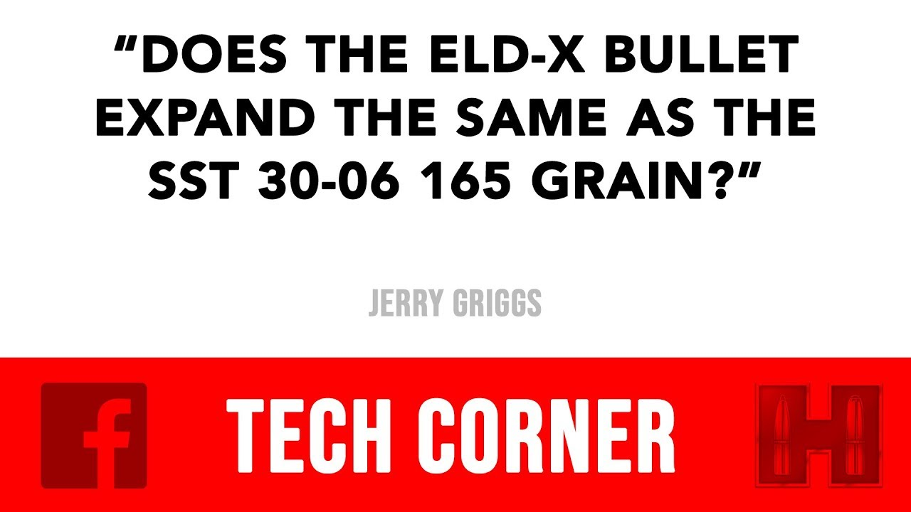 TECH CORNER   Does the ELD-X® bullet expand the same as the SST bullet?