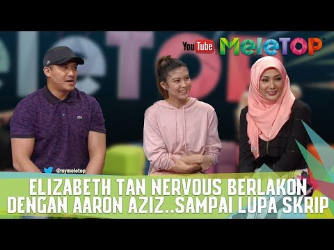 Elizabeth Tan Nervous Berlakon Dengan Aaron Aziz..Sampai Lupa Skrip - MeleTOP