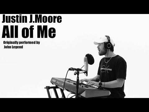 All Of Me - John Legend (Justin J. Moore Cover)