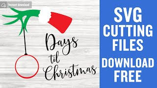 Grinch Hand Svg Days Till Christmas Svg Christmas Countdown Instant Download Silhouette Christmas Svg Vector Free File Png Dxf Eps 0139 Freesvgplanet