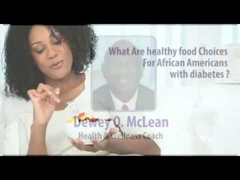 WHAT ARE HEALTHY FOOD CHOICES FOR AFRICAN AMERICANS WITH DIABETES?