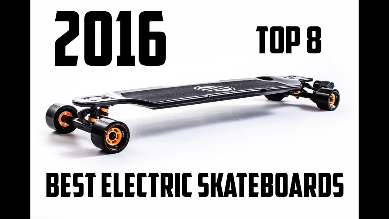 Top 8 Best Electric Skateboards You Can Buy 2016  YouTube