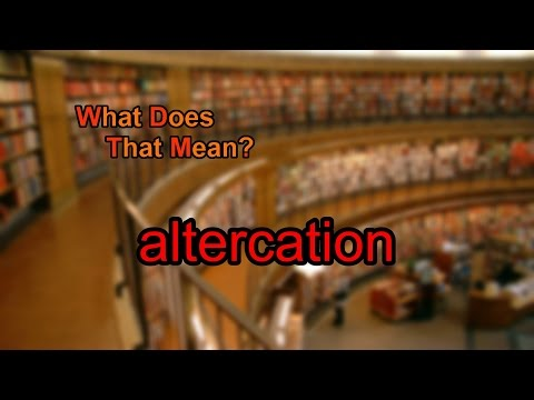 What does altercation mean?