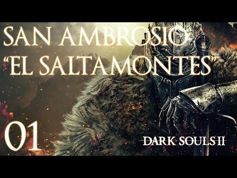 "Dark Souls 2 'SoFS' - Ep01 - San Ambrosio ""El Saltamontes"""