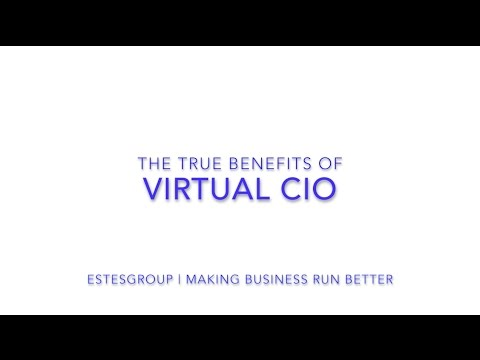 The Benefits Of A Virtual CIO and Why You Need One.