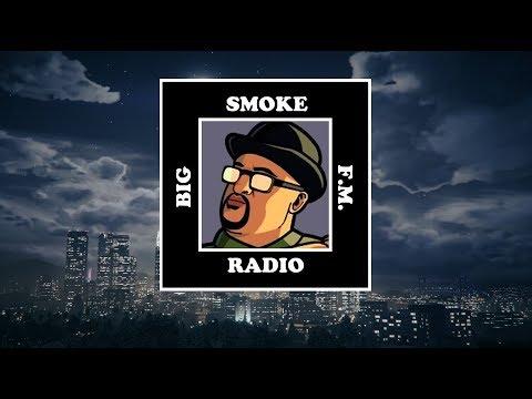 Big Smoke FM [FAKE RADIO] - Grand Theft Auto San Andreas