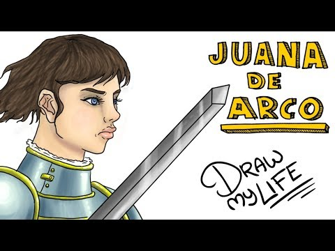 JUANA DE ARCO   Draw My Life