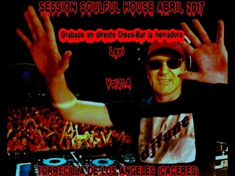 djfune   Vol 21 A  Session Soulful  House Abril 2017