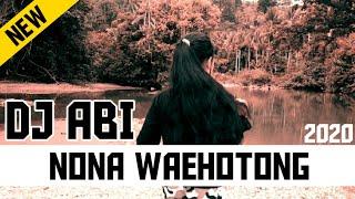 DJ ABI Nona Waehotong 2020
