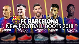 FC BARCELONA NEW FOOTBALL BOOTS 2018 & BEST XI WITH THEIR SOCCER CLEATS