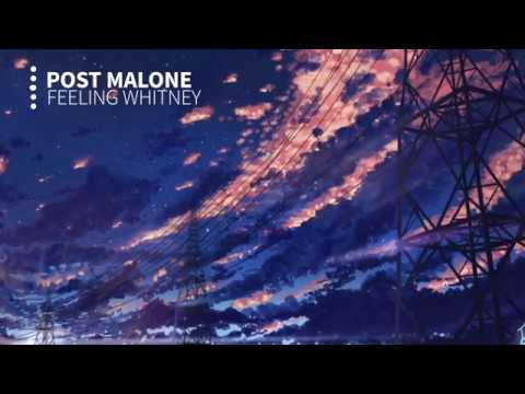 Post Malone - Feeling Whitney (Clean)
