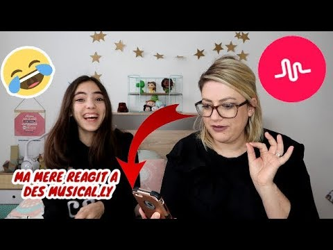 MA MERE REAGIT A DES MUSICAL.LY
