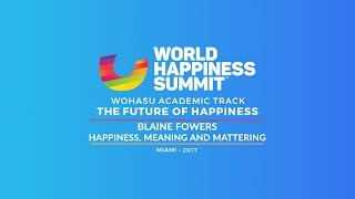 Blaine Fowers – Happiness, Meaning, and Mattering