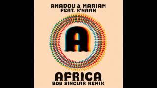 Amadou & Mariam feat. K'NAAN - Africa (feat. K'NAAN) (Bob Sinclar Remix Club Edit)