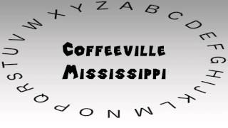 How to Say or Pronounce USA Cities — Coffeeville, Mississipp…