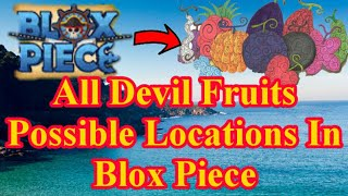 All Devil Fruits Possible Locations In Blox Piece! (Roblox)