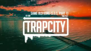 Two Feet - Same Old Song (S.O.S. Part 1) [Lyrics]
