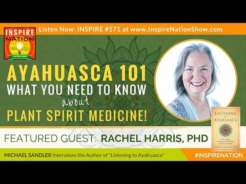🌟 AYAHUASCA 101: What You Need to Know About Plant Spirit Medicine! | Rachel Harris, PhD
