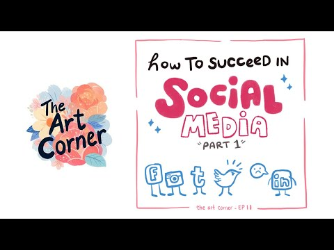 The Art Corner Episode 11: How to Succeed in Social Media (Part 1)