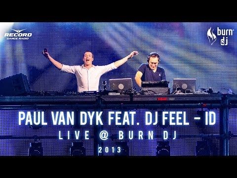 dj paul van dyk live. Неизвестен - EXCLUSIVE Paul van Dyk feat. DJ Feel - ID (live  Burn DJ Festival) (Moscow, December 2013) слушать композицию
