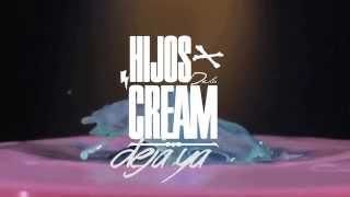 HIJOS DE LA CREAM - DEJA YA Thumbnail