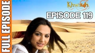 Khwaish - Episode 119