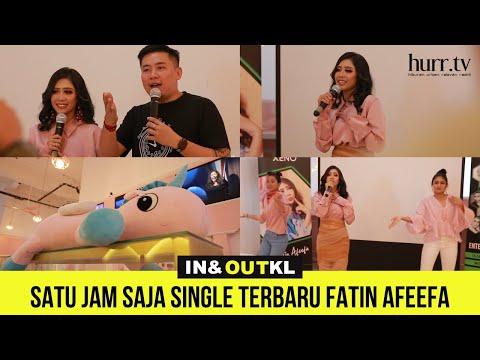 Satu Jam Saja Single Terbaru Fatin Afeefah | In & Out KL