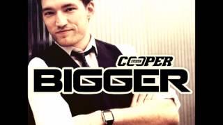 "Steven Cooper feat - Akon "" Bigger """