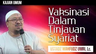 Kajian Islam : Vaksinasi Dalam Tinjauan Syar'i - Ustadz Mahfudz Umri, Lc. & Dr. Raehanul Bahraen