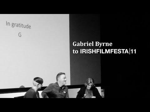 IRISH FILM FESTA 11   Gabriel Byrne's Message