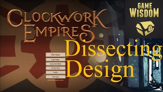 Dissecting Design: The Fall of Clockwork Empires