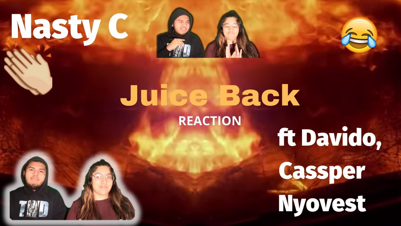 Download Nasty C - Juice Back (Remix) ft Davido, Cassper Nyovest | | REACTION