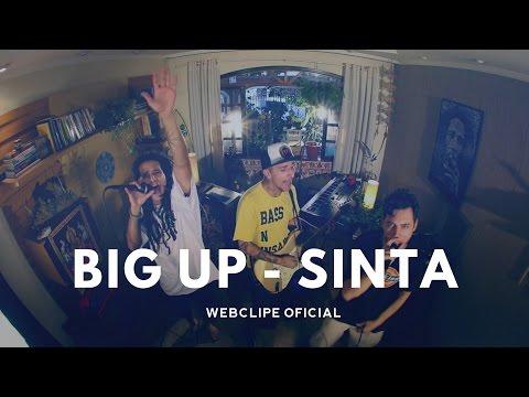 Big Up - Sinta | Webclipe Oficial