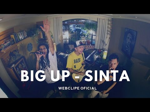 Big Up - Sinta | Webclipe Oficial