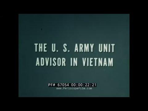 1963 U.S. ARMY UNIT ADVISOR IN VIETNAM    MILITARY ASSISTANCE ADVISORY GROUP (MAAG) FILM 67054