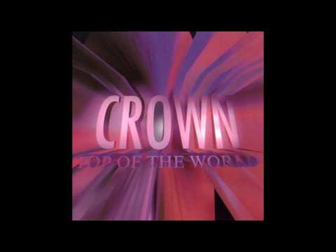 Crown - Top of the World (Full EP HQ)