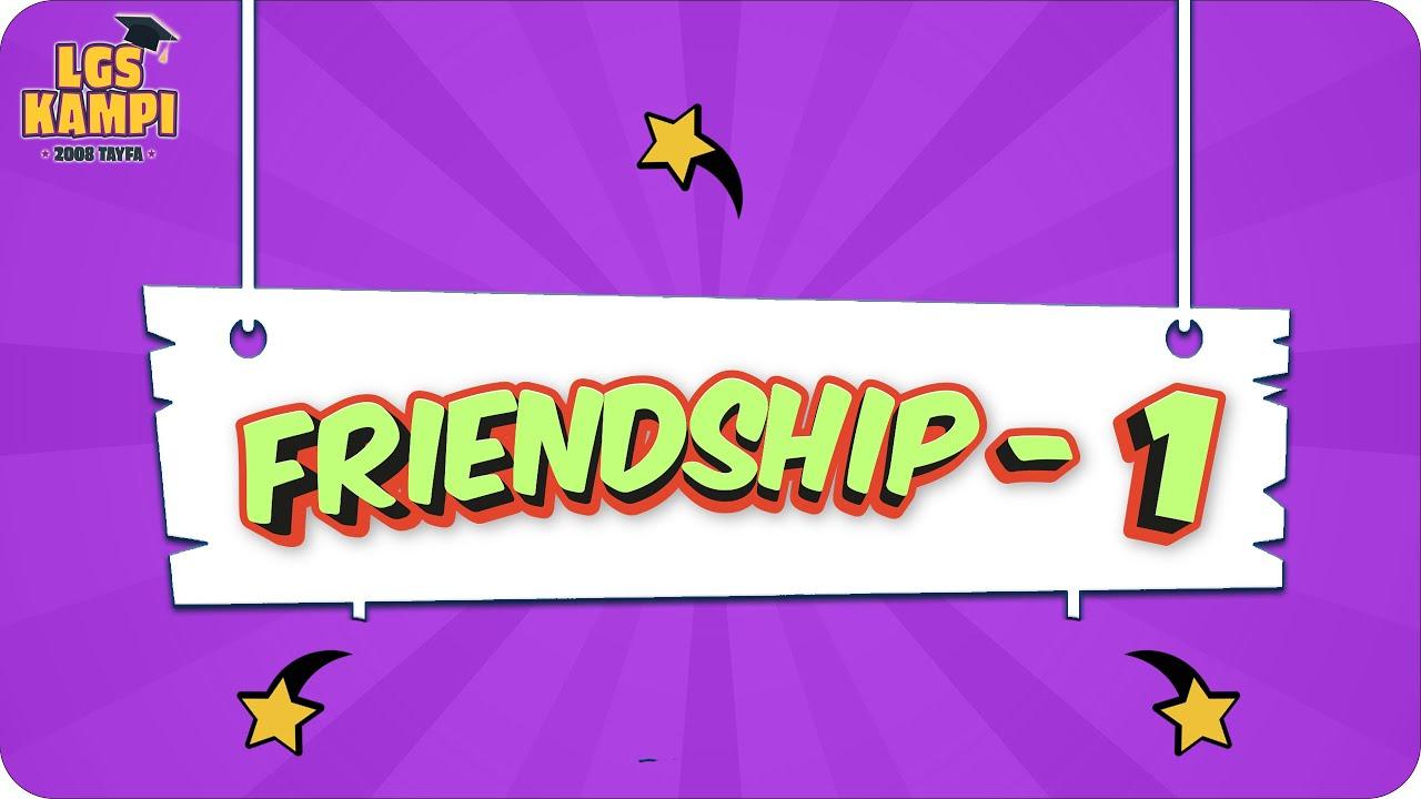 Friendship- 1 | LGS İngilizce #2022