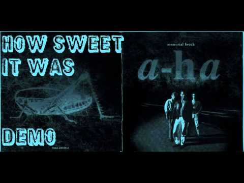 A-ha - How Sweet it was (Demo)