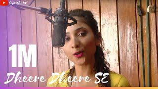 dheere dheere se meri zindagi   yo yo honey singh  female cover by suprabha kv