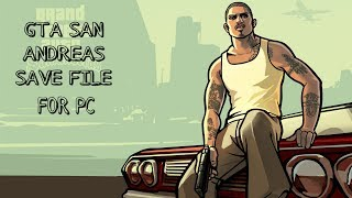 How to put New Save Game file in GTA San Andreas for PC